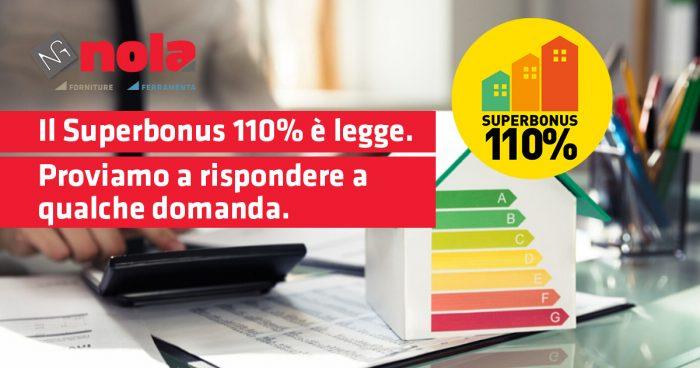 Il Superbonus 110% è legge. Proviamo a rispondere a qualche domanda dei nostri clienti.