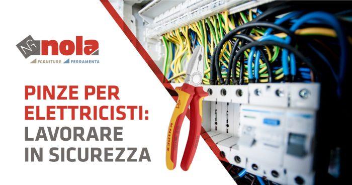 Pinze per elettricisti: lavorare in sicurezza!